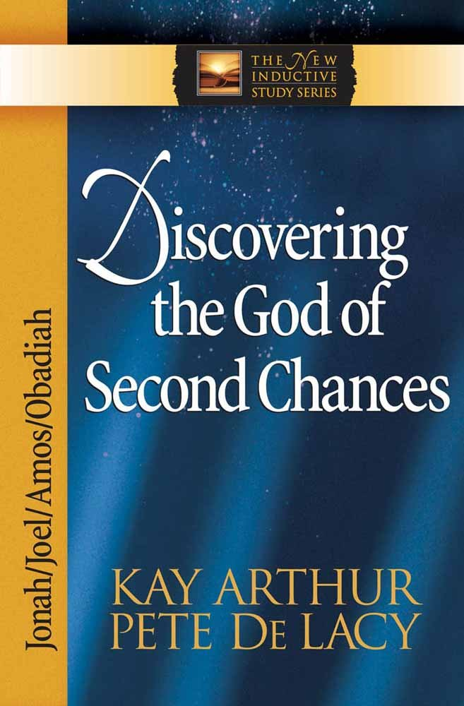 Discovering the God of Second Chances: Jonah, Joel, Amos, Obadiah (The New Inductive Study Series) PDF