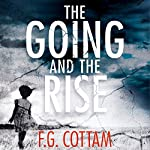 The Going and the Rise | F. G. Cottam