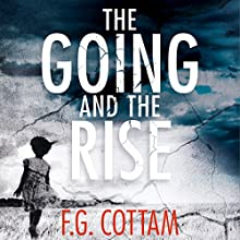 The Going and the Rise Audiobook by F. G. Cottam Narrated by David Rintoul