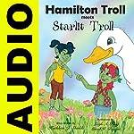 Hamilton Troll Meets Starlit Troll: Hamilton Troll Adventures, Book 11 | Kathleen J. Shields
