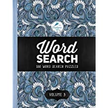 Word Search: 100 Word Search Puzzles: Volume 3: A Unique Book With 100 Stimulating Word Search Brain Teasers, Each Puzzle Accompanied By A Beautiful Full Page, Large Print, Mindful Meditiation Quote In Hand Lettering Calligraphy, Single Sided With Calming Patterns & Geometric Designs