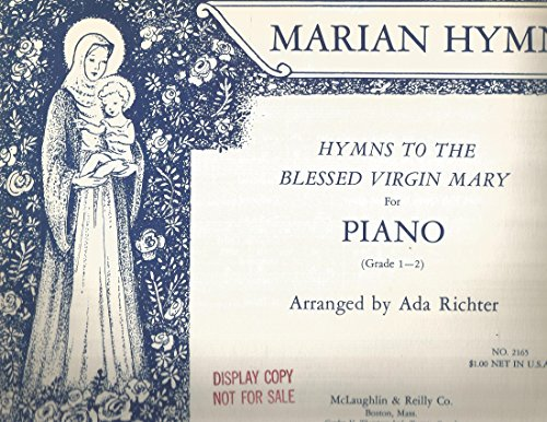 Marian Hymns Hymns to the Blessed Virgin Mary for Piano (Gr.1-2) Ada Richter
