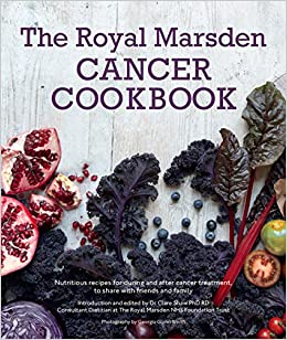 Royal marsden cancer cookbook nutritious recipes for during and royal marsden cancer cookbook nutritious recipes for during and after cancer treatment to share with friends and family amazon clare shaw phd rd forumfinder Image collections