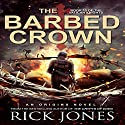 The Barbed Crown: The Vatican Knights, Book 13 Audiobook by Rick Jones Narrated by Bill Burrows