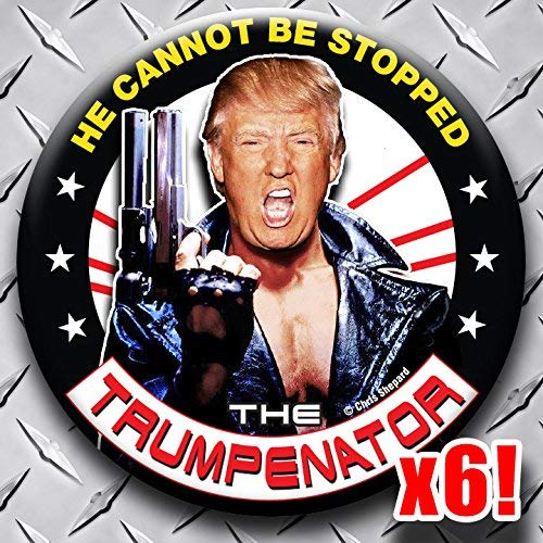 - The Trumpenator Rally Pack Buttons - Six Donald Trump 2020 Badges - Terminator Campaign Pins 2.25 Inch Large Pinbacks - Can't Stop Him - I'll be Back