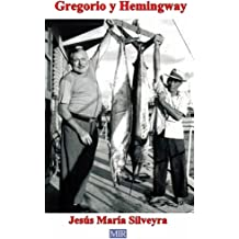 GREGORIO Y HEMINGWAY (Spanish Edition) Feb 18, 2011
