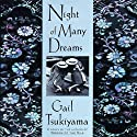 Night of Many Dreams Audiobook by Gail Tsukiyama Narrated by Anna Fields