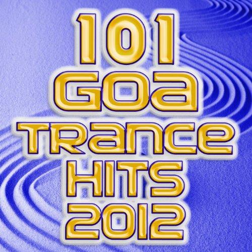 101 Goa Trance 2012 Hits - Best of Electronic Dance, Progressive, Fullon, Dark Psy, Hard Techno, Acid House, Rave Anthems, Edm (Best Dark Electronic Music)