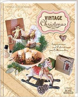 Vintage Christmas Inspirationen Dekoideen Zum Selbermachen