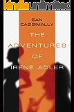 The Adventures of Irene Adler : The Irene Adler Trilogy