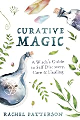Curative Magic: A Witch's Guide to Self Discovery, Care & Healing Kindle Edition