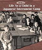 Life as a Child in a Japanese Internment Camp