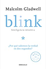 Blink: Inteligencia intuitiva: ¿Por qué sabemos la verdad en dos segundos? / Blink: The Power of Thinking Without Thinking (Spanish Edition) Paperback
