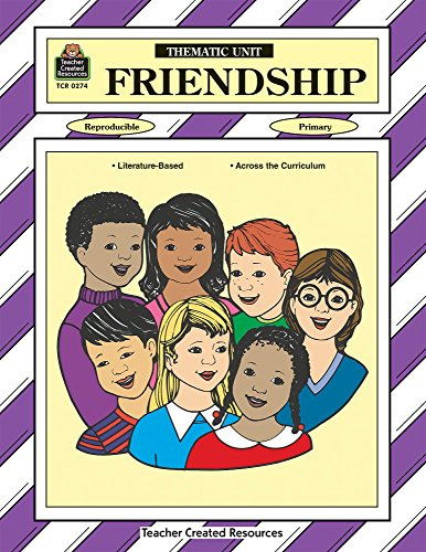 Friendship Thematic Unit (Thematic Units Series)
