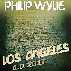 Los Angeles: A.D. 2017 Audiobook