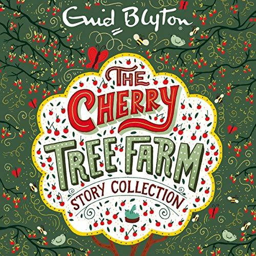 The Cherry Tree Farm Story - Farms Cherry