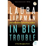 In Big Trouble: A Tess Monaghan Novel (Tess Monaghan Novel, 4)