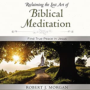 Moments of Reflection: Reclaiming the Lost Art of Biblical Meditation Audiobook