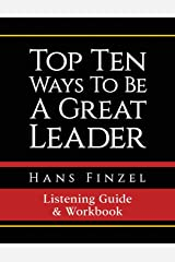 Top Ten Ways To Be A Great Leader Listening Guide and Workbook Paperback