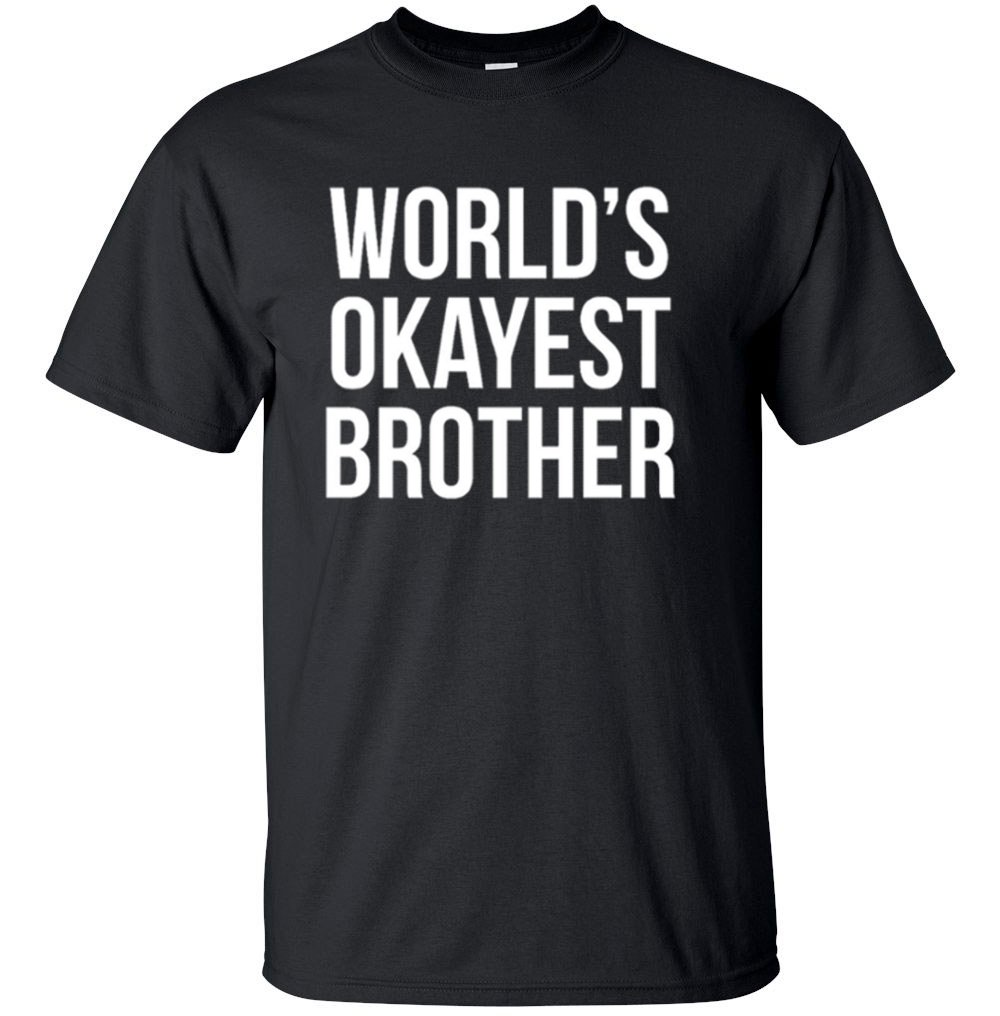 Adult World S Okayest Brother Funny Siblings Tee For Brothers T Shirt 8555