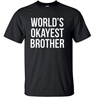 0920ee8a Adult World's Okayest Brother Funny Siblings tee for Brothers T Shirt