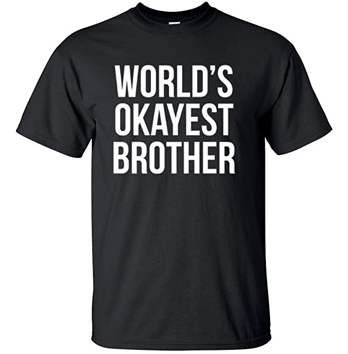 3c51b4a46 Adult World's Okayest Brother Funny Siblings tee for Brothers T Shirt Small  Black