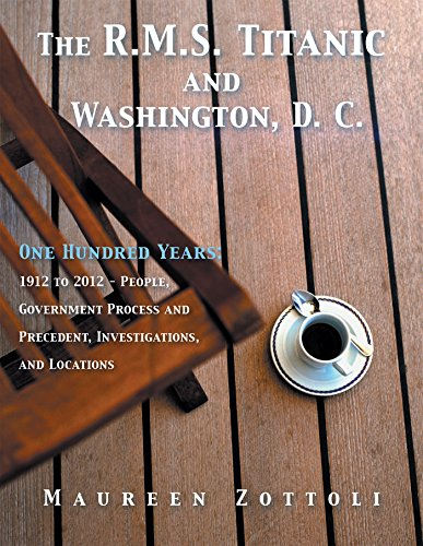 The R.M.S. Titanic and Washington, D. C.: One Hundred Years: