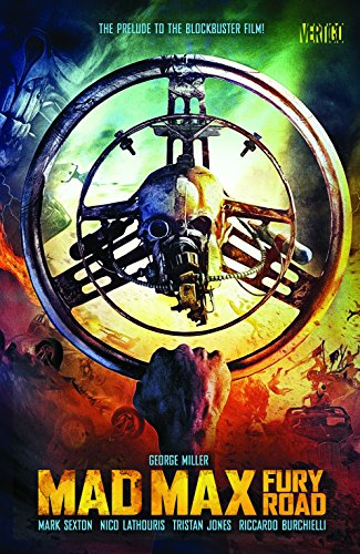 Max Graphic - Mad Max: Fury Road: The Prelude to the Blockbuster Film!