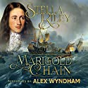 The Marigold Chain Audiobook by Stella Riley Narrated by Alex Wyndham