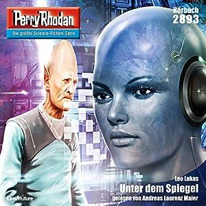 Unter dem Spiegel (Perry Rhodan 2893) Hörbuch