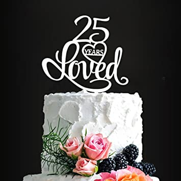 Silver Acrylic 25 Years Loved Birthday Cake Topper 25th Party Decorations Wedding