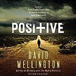 Positive: A Novel | David Wellington
