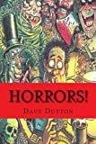Horrors!, Dave Dutton, 148012320X