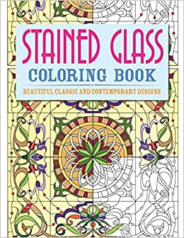 Stained Glass Coloring Book: Beautiful Classic and Contemporary ...