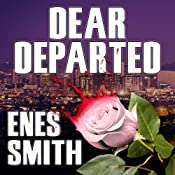 Dear Departed : The Serial Killer Chronicles, Book 2 | Enes Smith