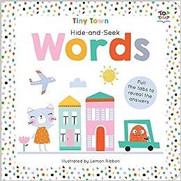 Amazon.com: Tiny Town Hide And Seek Words (Tiny Town Hide And Seek Board  Books) (9781787003804): Joshua George, Lemon Ribbon: Books