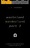 Wasteland Wonderland - Part 3: The Redemption of Edgar Ramirez