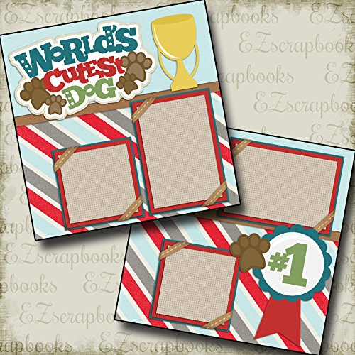 WORLDS CUTEST DOG - Premade Scrapbook Pages - EZ Layout 2180 (12x12 Page Layout Scrapbooking)