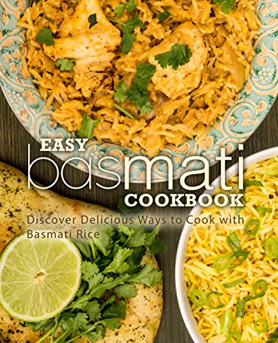 Easy Basmati Cookbook: Discover Delicious Ways to Cook with Basmati Rice by BookSumo Press