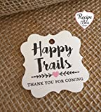 Happy Trails Thank you for coming Favor Tags - 25 Tags, Outdoor Favor tags, Baby Shower Tag, Tribal Bridal Shower Tag, Retirement Tags. 2x2 inch tags - Custom Non refundable