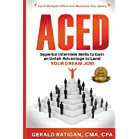 Image for Aced: Superior Interview Skills to Gain an Unfair Advantage to Land Your DREAM JOB!