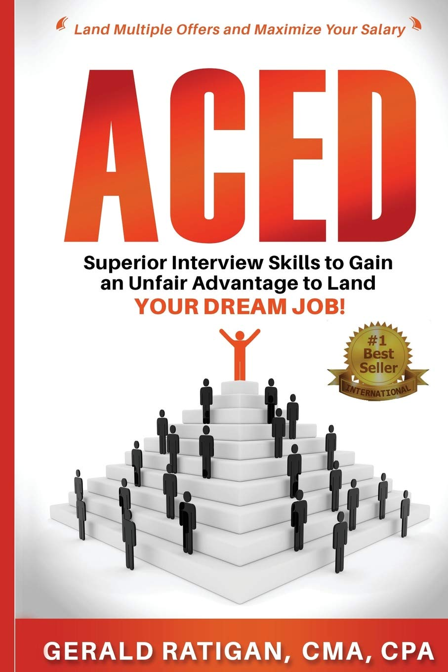 Aced: Superior Interview Skills to Gain an Unfair Advantage ...