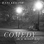Comedy in a Minor Key: A Novel | Hans Keilson,Damion Searls (translator)