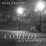 Comedy in a Minor Key: A Novel | Damion Searls (translator),Hans Keilson