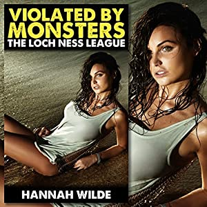Violated by Monsters: The Loch Ness League Audiobook