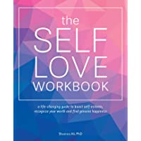 The Self-Love Workbook: A Life-Changing Guide to Boost Self-Esteem, Recognize Your...