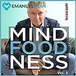 MindFoodNess 1 | Emanuel Mian