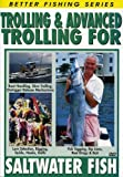 Trolling & Advanced Trolling for Saltwater Fish