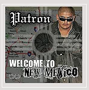 Patron - Welcome To New Mexico [Explicit] - Amazon.com Music