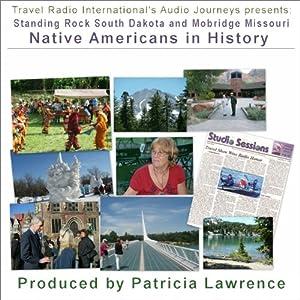 Standing Rock, South Dakota, and Mobridge, MO: Audio Journeys Explores Early American History Radio/TV Program